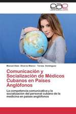 Comunicación y Socialización de Médicos Cubanos en Países Anglófonos