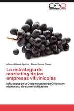 La Estrategia de Marketing de Las Empresas Vitivinicolas:  Un Analisis Harrodiano