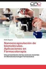 Nanoencapsulacion de Biomoleculas. Aplicaciones En Farmacoterapia:  Un Analisis Harrodiano