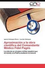 Aproximacion a la Obra Cientifica del Comandante Medico Fidel Pages