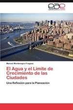 El Agua y El Limite de Crecimiento de Las Ciudades:  Principios E Praticas