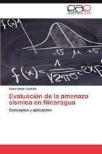 Evaluacion de La Amenaza Sismica En Nicaragua:  Un Camino Por Andar
