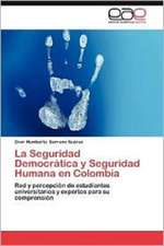 La Seguridad Democratica y Seguridad Humana En Colombia:  El Impacto Urbano de Los Conjuntos de Viviendas Economicas