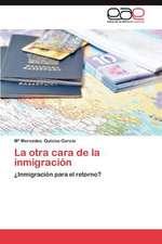 La Otra Cara de La Inmigracion