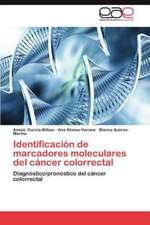 Identificacion de Marcadores Moleculares del Cancer Colorrectal:  Oportunidades y Retos