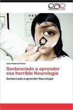 Sentenciado a Aprender ESA Horrible Neurologia:  Literatura y Arte Visual Contemporaneo