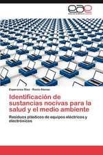 Identificacion de Sustancias Nocivas Para La Salud y El Medio Ambiente:  Testimonios y Perspectivas