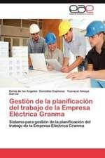 Gestion de La Planificacion del Trabajo de La Empresa Electrica Granma:  Rol de Las Ff.AA. y Las Misiones de Paz