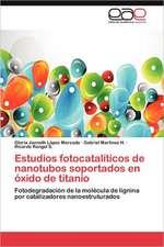 Estudios Fotocataliticos de Nanotubos Soportados En Oxido de Titanio:  Una Frontera Ganadera