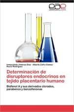 Determinacion de Disruptores Endocrinos En Tejido Placentario Humano:  Un Acercamiento