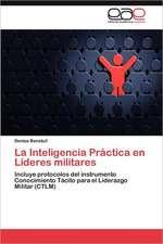 La Inteligencia Practica En Lideres Militares:  Una Mirada de Genero