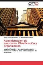 Administracion de Empresas:  Planificacion y Organizacion