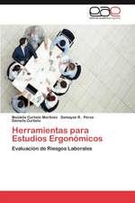 Herramientas Para Estudios Ergonomicos:  Nuevo Enfoque Cientifico