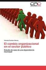 El Cambio Organizacional En El Sector Publico