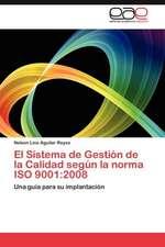 El Sistema de Gestion de La Calidad Segun La Norma ISO 9001: 2008