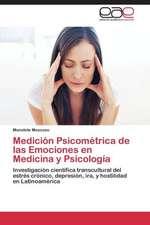 Medición Psicométrica de las Emociones en Medicina y Psicología