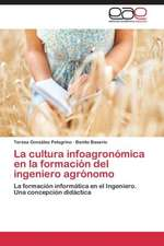 La cultura infoagronómica en la formación del ingeniero agrónomo