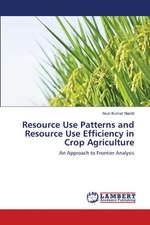 Resource Use Patterns and Resource Use Efficiency in Crop Agriculture