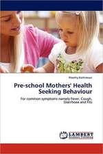 Pre-school Mothers' Health Seeking Behaviour