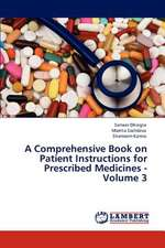 A Comprehensive Book on Patient Instructions for Prescribed Medicines - Volume 3