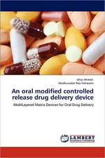 An oral modified controlled release drug delivery device
