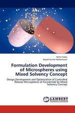 Formulation Development of Microspheres using Mixed Solvency Concept