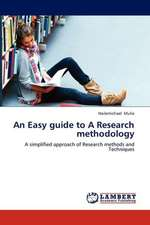 An Easy guide to A Research methodology
