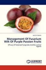 Management Of Fusarium Wilt Of Purple Passion Fruits