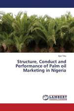 Structure, Conduct and Performance of Palm oil Marketing in Nigeria
