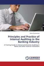 Principles and Practice of Internal Auditing in the Banking Industry