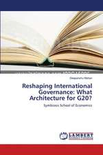 Reshaping International Governance: What Architecture for G20?