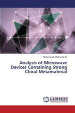 Analysis of Microwave Devices Containing Strong Chiral Metamaterial