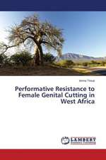 Performative Resistance to Female Genital Cutting in West Africa