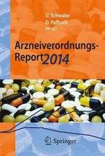 Arzneiverordnungs-Report 2014: Aktuelle Daten, Kosten, Trends und Kommentare