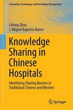 Knowledge Sharing in Chinese Hospitals: Identifying Sharing Barriers in Traditional Chinese and Western Medicine Collaboration