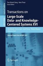 Transactions on Large-Scale Data- and Knowledge-Centered Systems XVI: Selected Papers from ACOMP 2013