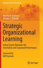 Strategic Organizational Learning: Using System Dynamics for Innovation and Sustained Performance