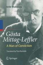 Gösta Mittag-Leffler: A Man of Conviction