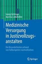 Medizinische Versorgung in Justizvollzugsanstalten: Die Besonderheiten anhand von Fallbeispielen nachvollziehen