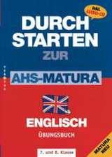 Durchstarten Zur AHS-Matura Englisch 7. und 8. Klasse. Übungsbuch