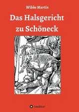 Das Halsgericht Zu Schoneck:  Korper