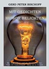 Mit Gedichten Humor Belichten:  Die Monde Aber Sprachen
