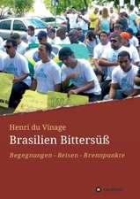 Brasilien Bittersuss:  Tanz Auf Dem Vulkan