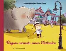 Ärgere niemals einen Elefanten