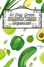 30 Day Green Smoothie Clease Organizer