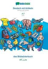 BABADADA, Deutsch mit Artikeln - Urdu (in arabic script), das Bildwörterbuch - visual dictionary (in arabic script)