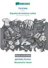 BABADADA black-and-white, Cymraeg - Español de América Latina, geiriadur lluniau - diccionario visual
