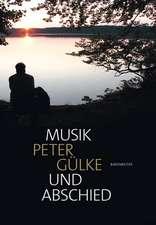 Gülke, P: Musik und Abschied