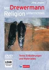Mit Drewermann Religion unterrichten