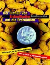 Der Einfluß von Erdnußbutter auf die Erdrotation — Forschungen, die die Welt nicht braucht
